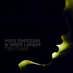 Mike Sheridan - Too Close
